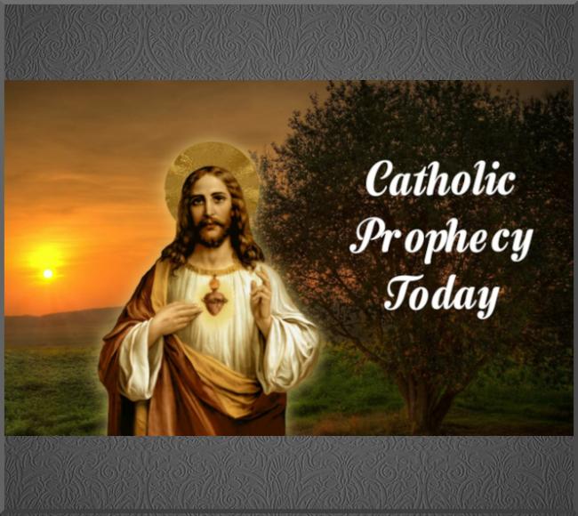 Catholic Prophecy Today